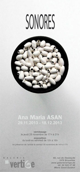 Ana Maria Asan - Exposition Sonores - Galerie Vertige, Bruxelles